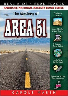 The Mystery at Area 51 (Real Kids! Real Places!) Carole Marsh