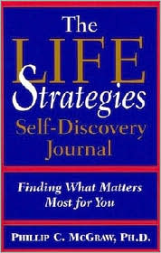 Life Strategies Self-Discovery Journal: Finding What Matters Most for You