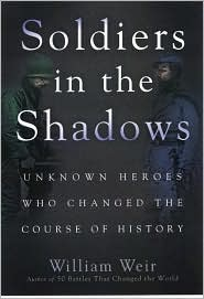 Soldiers in the Shadows: Unknown Warriors Who Changed the Course of History