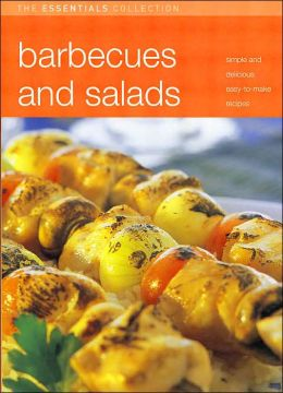 Barbecue: Simple and Delicious Easy-to-Make Recipes (The Essentials Collections Series)