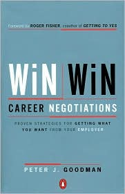 Win-Win Career Negotiations: Proven Strategies for Getting What You Want from Your Employer