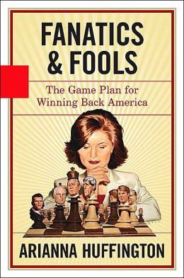 Fanatics and Fools: The Game Plan for Winning Back America
