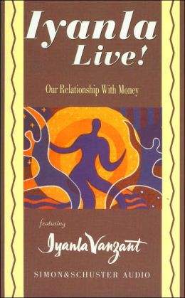 Our Relationship with Money (Iyanla Live! Series)