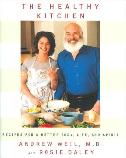 The Healthy Kitchen: Recipes for a Better Body, Life and Spirit