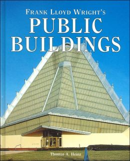 Frank Lloyd Wright's Public Buildings