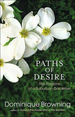 Paths of Desire: The Passions of a Suburban Gardener