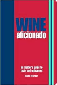 Wine Aficionado: An Insider's Guide to Taste and Enjoyment