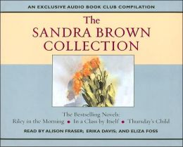 The Sandra Brown Collection: Riley in the Morning/In a Class by Itself/Thursday's Child