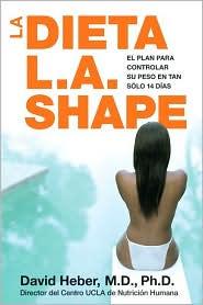 La dieta L.A. shape: El plan para controlar su peso en tan solo 14 dias