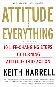 Attitude Is Everything, Revised: 10 Life-Changing Steps to Turning Attitude into Action