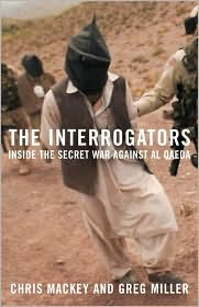 The Interrogators: Inside the Secret War Against al Qaeda