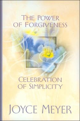 Power of Forgiveness: Celebration of Simplicity