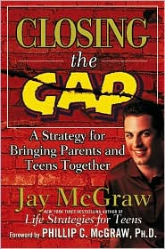 Closing the Gap: A Strategy for Bringing Parents and Teens Together