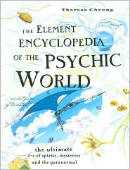 The Element Encyclopedia of the Psychic World: The Ultimate A-Z of Spirits, Mysteries, and the Paranormal
