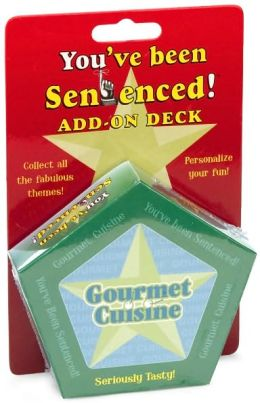 You've been Sentenced Gourmet Cuisine Add on Deck