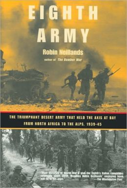 Eighth Army: The Triumphant Desert Army That Held the AXIS at Bay from North Africa to the Alps, 1939-45