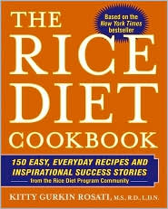 Rice Diet Cookbook: 150 Easy, Everyday Recipes and Inspirational Success Stories from the Rice Diet Program Community