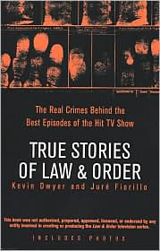 True Stories of Law and Order: The Real Crimes behind the Best Episodes of the Hit TV Show