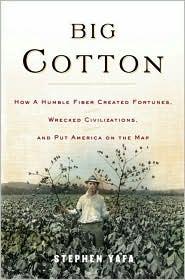 Big Cotton: The Biography of a Revolutionary Fiber