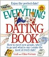 The Everything Dating Book: How to Meet New People, Where to Go and What to Say--Make the Most of Every Date!