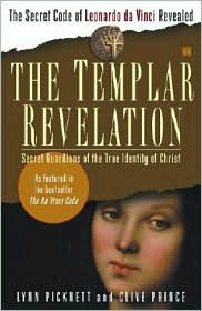 Templar Revelation: Secret Guardians of the True Identity of Christ