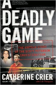 A Deadly Game: The Untold Story of the Scott Peterson Investigation
