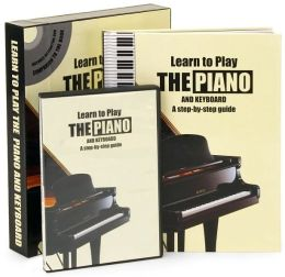 Learn to Play the Piano and Keyboard : A Step-by-Step Guide