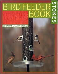 Stokes Birdfeeder Book: An Easy Guide to Attracting, Identifying and Understanding Your Feeder Birds
