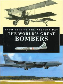 The World's Great Bombers: From 1914 to the Present Day