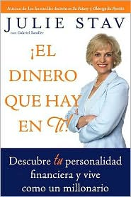 ¡El dinero que hay en ti!: Descubre tu personalidad financiera y vive como un millionario (The Money in You!: Discover Your Financial Personality and Live the Millionaire's Life)