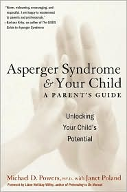 Asperger Syndrome and Your Child: A Parent's Guide