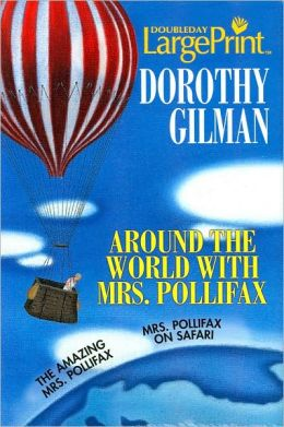 Around the World With Mrs. Pollifax: The Amazing Mrs. Pollifax/ Mrs. Pollifax on Safari