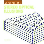SuperVisions: Stereo Optical Illusions