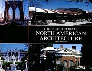 The Encyclopedia of North American Architecture