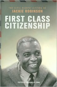 First Class Citizenship: The Civil Rights Letters of Jackie Robinson