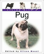 Living with a Pug (Living with a Pet)