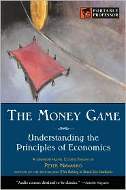 The Money Game: Understanding the Principles of Economics (Portable Professor Series)