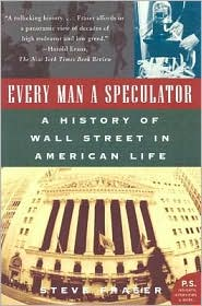 Every Man a Speculator: A History of Wall Street in American Life