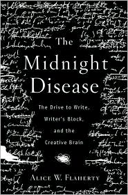 Midnight Disease: The Drive to Write, Writer's Block, and the Creative Brain