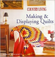 Country Living Making and Displaying Quilts