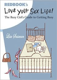 Love Your Sex Life!: The Busy Girl's Guide to Getting Busy