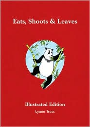 Eats, Shoots and Leaves: The Zero Tolerance Approach to Punctuation (Illustrated Edition)