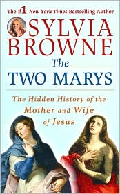 The Two Marys: The Hidden History of the Mother and Wife of Jesus