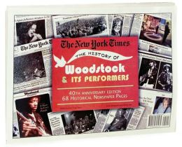 NYT The History of Woodstock and Its Performers, 40th Anniversary Edition