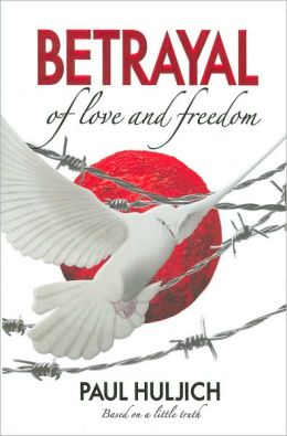 Betrayal of Love and Freedom