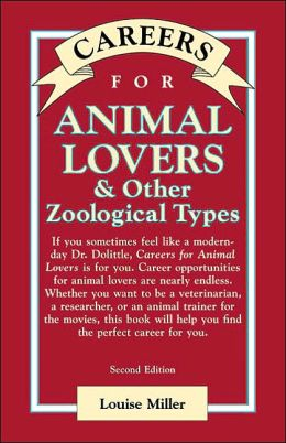 Careers for Animal Lovers and Other Zoological Types