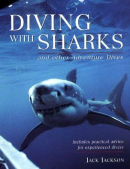 Diving with Sharks : And Other Adventure Dives