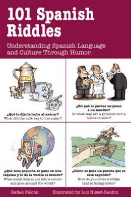 101 Spanish Riddles : Understanding Spanish Language and Culture through Humor