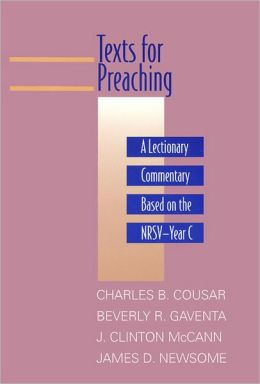 Texts for Preaching: A Lectionary Commentary Based on the NRSV-Year C