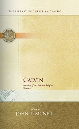 Institutes of the Christian Religion, 2 Volume Set